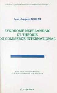 Jean-Jacques Nowak - Syndrome néerlandais et théorie du commerce international.