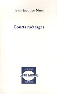 Jean-Jacques Nuel - Courts métrages.