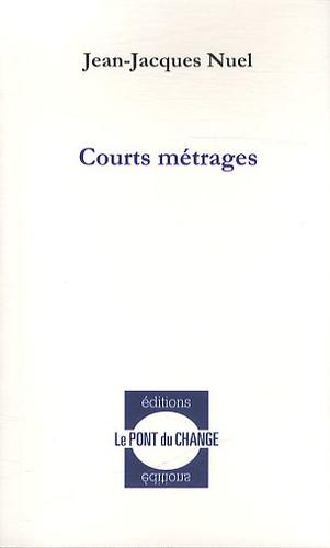 Jean-Jacques Nuel - Courts métrages.