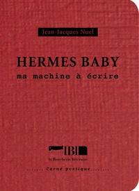 Jean-Jacques Nuel - Hermes baby - Ma machine à écrire.