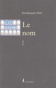Jean-Jacques Nuel - Le nom.