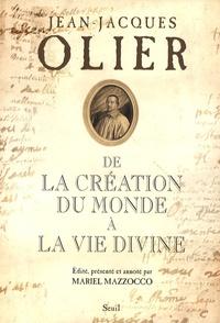 Jean-Jacques Olier - De La Création du monde à La Vie divine.