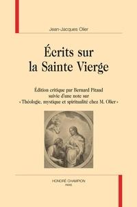"""Jean-Jacques Olier - Ecrits sur la Sainte Vierge - Suivi d'une note sur """"Théologie, mystique et spiritualité chez M. Olier""""."""