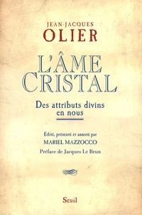 Jean-Jacques Olier - L'âme Cristal - Des attributs divins en nous.