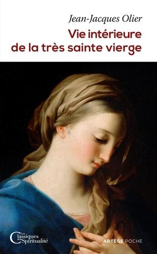 Vie intérieure de la très sainte Vierge