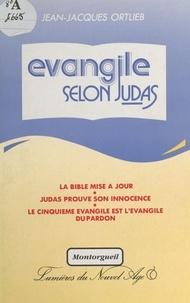 Jean-Jacques Ortlieb - L'Évangile selon Judas.