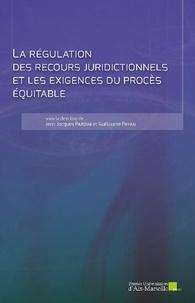Jean-Jacques Pardini et Guillaume Payan - La régulation des recours juridictionnels et les exigences du procès équitable.