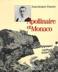 Jean-Jacques Pauvert - Apollinaire et Monaco.