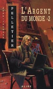 Jean-Jacques Pelletier - Les gestionnaires de l'apocalypse Tome 2 : L'argent du monde - Tome 2.