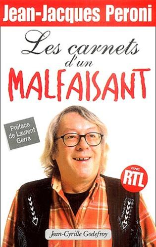 Jean-Jacques Peroni - Les carnets d'un malfaisant.