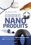 Jean-Jacques Perrier - La civilisation des nanoproduits.