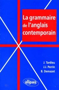 Jean-Jacques Perrin et Jean Tardieu - Grammaire de l'anglais contemporain.