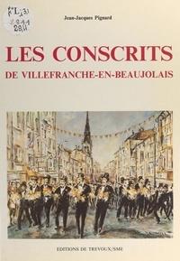 Jean-Jacques Pignard et  Collectif - Les conscrits de Villefranche-en-Beaujolais.