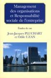Jean-Jacques Pluchart et Odile Uzan - Management des organisations et Responsabilité sociale de l'entreprise - Etudes de cas.