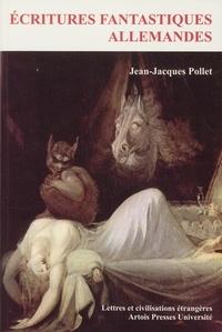 Jean-Jacques Pollet - Ecritures fantastiques allemandes.
