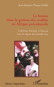 Jean-Jacques Purusi Sadiki - La femme dans la gestion des conflits en Afrique précoloniale.