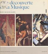 Jean-Jacques Rapin et Étienne Bettens - À la découverte de la musique (1) - Les instruments. Quelques œuvres descriptives.