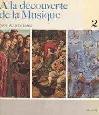 Jean-Jacques Rapin et  Collectif - À la découverte de la musique (2).