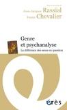 Jean-Jacques Rassial et Fanny Chevalier - Genre et psychanalyse - La différence des sexes en question.