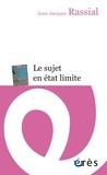 Jean-Jacques Rassial - Le sujet en état limite.