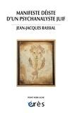 Jean-Jacques Rassial - Manifeste déiste d'un psychanalyste juif.