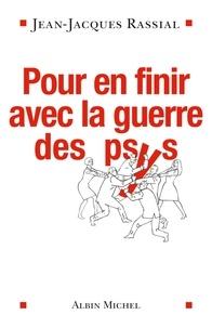 Jean-Jacques Rassial - Pour en finir avec la guerre des psys.