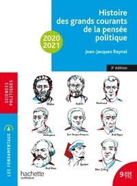 Jean-Jacques Raynal - Histoire des grands courants de la pensée politique.