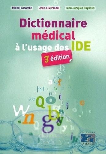 Jean-Jacques Raynaud et Jean-Luc Pradel - Dictionnaire médical à l'usage des IDE.