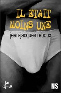Jean-Jacques Reboux - Il était moins une.