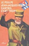 Jean-Jacques Reboux - Le Poulpe  : Castro, c'est trop !.