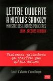 Jean-Jacques Reboux - Lettre ouverte à Nicolas Sarkozy, ministre des libertés policières - Candidat à la Présidence de la République.
