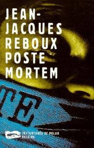 Jean-Jacques Reboux - Poste mortem.