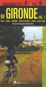 Jean-Jacques Reynier - Randonnées VTT & VTC en Gironde - Volume 1, Blaye, Bourg, Libourne, Entre-deux-mers, Graves, Haute-Lande.