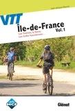 Jean-Jacques Reynier - VTT Ile-de-France - Volume 1 : Les Yvelines, la Seine, les forêts franciliennes....