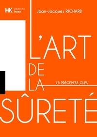 Jean-Jacques Richard - L'art de la sûreté - 15 préceptes-clés.
