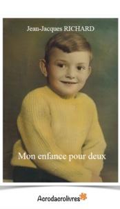 Jean-Jacques Richard - Mon enfance pour deux.