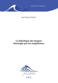Jean-Jacques Richer - La didactique des langues interrogée par les compétences.