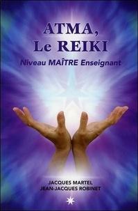 Jean-Jacques Robinet et Jacques Martel - Atma, le Reiki - Niveau Maître enseignant.