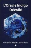 Jean-Jacques Robinet - L'Oracle Indigo dévoilé.