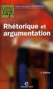 Jean-Jacques Robrieux - Rhétorique et argumentation.