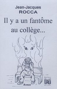 Jean-Jacques Rocca - Il y a un fantôme au collège....