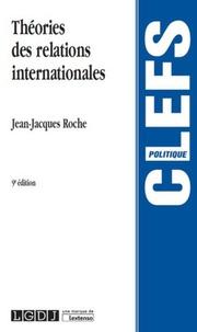 Jean-Jacques Roche - Théorie des relations internationales.