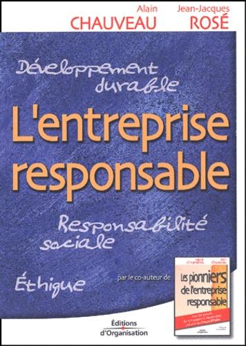 Jean-Jacques Rosé et Alain Chauveau - L'entreprise responsable.