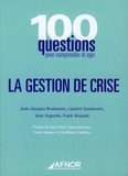 Jean-Jacques Roulmann et Laurent Goulvestre - Gestion de crise.