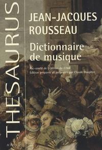 Jean-Jacques Rousseau - Dictionnaire de musique - Fac-similé de l'édition de 1768 augmenté des planches sur la lutherie tirées de l'Encyclopédie de Diderot.