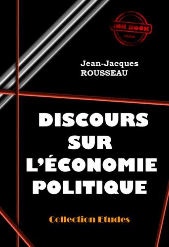 Jean-Jacques Rousseau - Discours sur l'économie politique - édition intégrale.