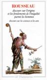 Jean-Jacques Rousseau et Jacques Roger - Discours sur l'origine et les fondements de l'inégalité parmi les hommes ; Discours sur les sciences et les arts.