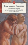 Jean-Jacques Rousseau - Discours sur l'origine et les fondements de l'inégalité parmi les hommes précédé de Discours sur les sciences et les arts.