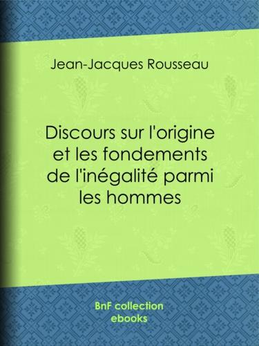 Discours sur l'origine et les fondements de l'inégalité parmi les hommes - 9782346040605 - 2,99 €