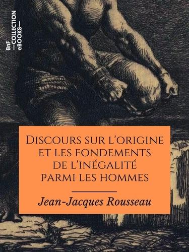 Discours sur l'origine et les fondements de l'inégalité parmi les hommes - 9782346140640 - 2,99 €